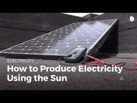 How to Produce Electricity Using the Sun | Renewable Energy