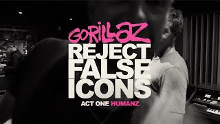 GORILLAZ: REJECT FALSE ICONS | Act One - Humanz (Director's Cut)