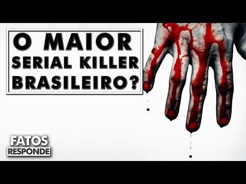 Quem é o Maior Serial Killer Brasileiro?...
