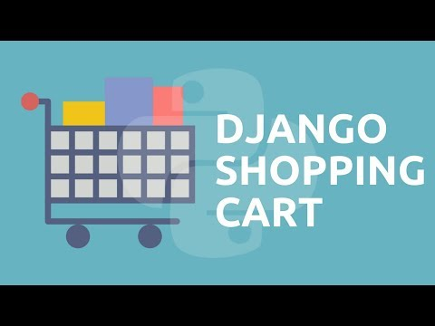 Python Tutorial // Build a Digital Shopping Cart with Django