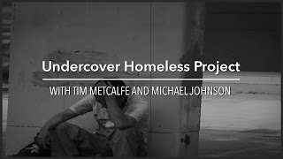 Undercover Homeless Project: Madison WI