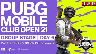 [EN] PMCO South Asia Wildcard Group Stage Day 6 | Spring Split | PUBG MOBILE Club Open 2021