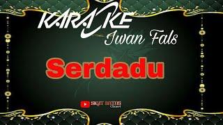 Serdadu - Iwan fals Karaoke