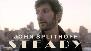 John Splithoff - Steady (Official Music Video)