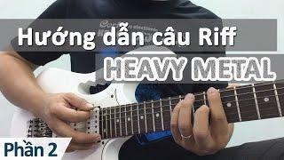 Hướng dẫn câu riff Heavy Metal phần 2 | Học guitar điện - học guitar online | HocDanGhiTa.Net