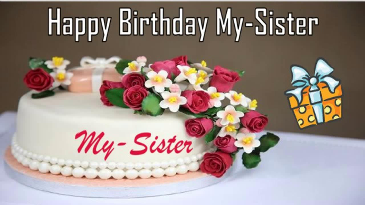 Happy Birthday My Sister Image Wishes Youtube