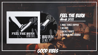 Feel The Burn - Demo 2011 (2011)  [FULL ALBUM]