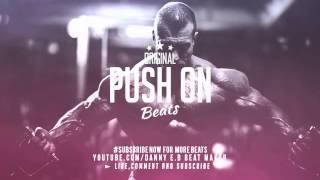 Push on   Hard Hip Hop X Motivational Instrumental Free