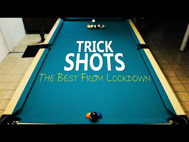 Pool Trick Shots: The Best From Lockdown