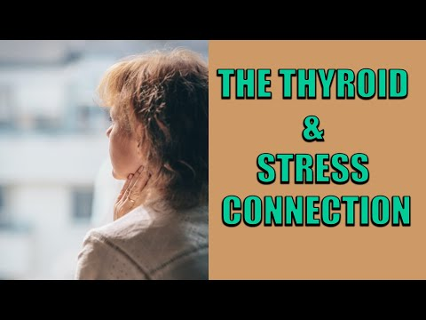 The Thyroid & Stress Connection
