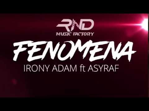 Fenomena - Irony Adam ft Asyraf OFFICIAL LYRIC VIDEO #1