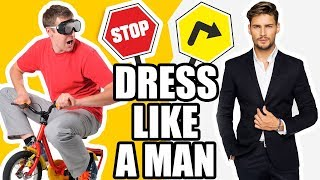 Guys...STOP Dressing Like A Child! 9 Men