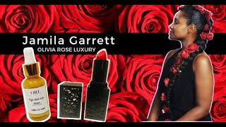 Interview with Jamila Garrett, Olivia Rose Luxury, #BlackOwned Luxury Skincare Brand