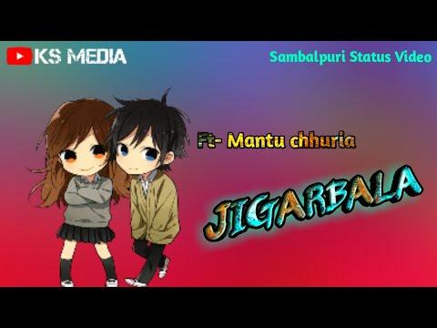 JIGARWALA New Sambalpuri song || Mantu Chhuria || whatsapp status video