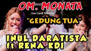GEDUNG TUA - INUL ft RENA KDI BERSAMA OM MONATA -  Live Kedung peluk sidoarjo