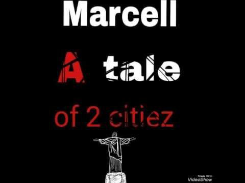 Marcell  A tale of 2 citiez