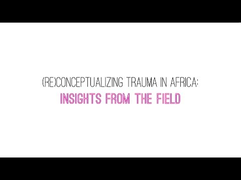 Working on Trauma Creatively: African Practitioners Rethink the Field