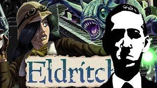 Eldritch | Lovecraftian Game Retrospective