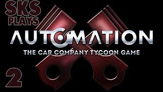 Automation The Car Company Tycoon Game | SKS Plays | Part 2 | Internal Design