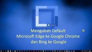 Tips-Trik Windows 10: Mengubah Mesin Pencari Default dari Bing ke Google