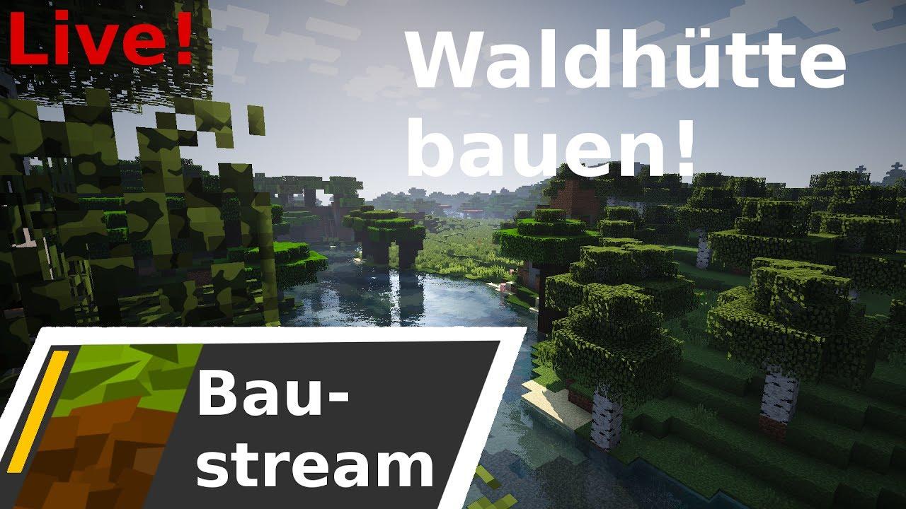 Minecraft Waldhutte Bauen 1 Mit Thelg181 Streamaufzeichnung Youtube