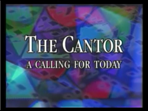 The Cantor: A Calling For Today