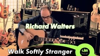 Richard Walters - Walk Softly Stranger (acoustic @ GiTC.TV)