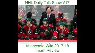NHL Daily Talk Show #17 Minnesota Wild 2017-18 Team Review