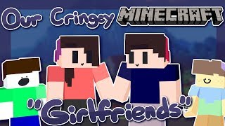"Our Cringey Minecraft ""Girlfriends"""