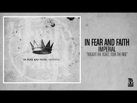 In Fear and Faith - Bought the Ticket, Took the Ride