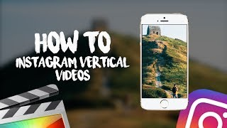 How To Re Edit And Export A Video For Instagram