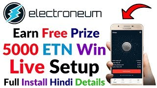 Electroneum Earn Free ETN Coin 5000 ETN Win Company Offer Mobile Mining Live Setup Hindi