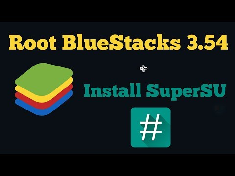 How To Root BlueStacks 3.54 And Install SuperSu (2018)