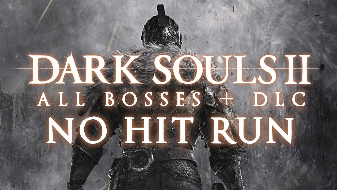 Dark Souls 2 (All Bosses + DLC) - No Hit Run
