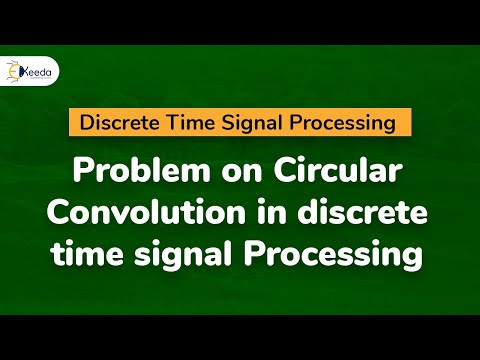 Problem on Circular Convolution in discrete time signal Proc