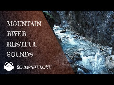 Mountain River Sounds To Help You Get A Long, Deep And Restful Sleep