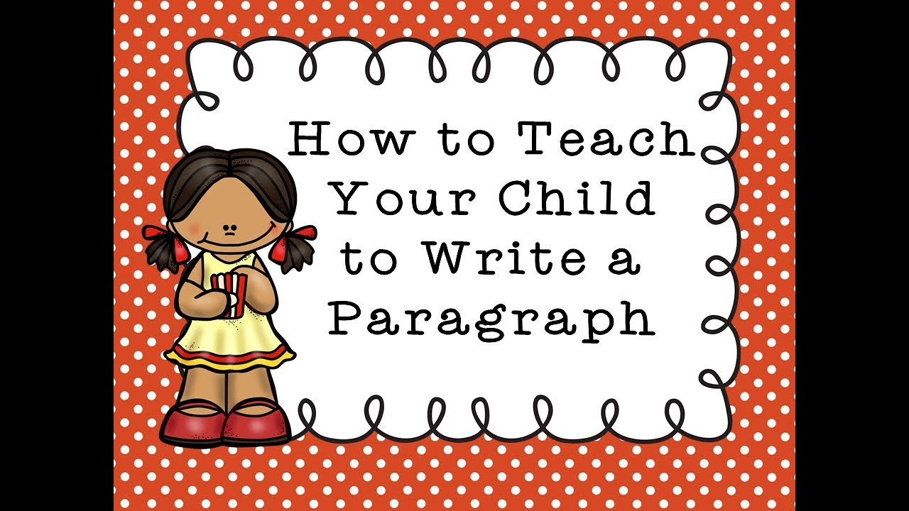 How to Teach Your Child to Write a Paragraph - YouTube