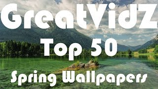 Top 50 Spring Wallpapers Hd Nature 2019