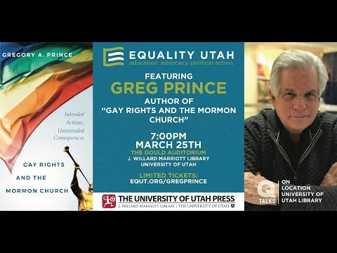 Gay Rights And The Mormon Church: Intended Actions, Unintended Consequences By Gregory Prince