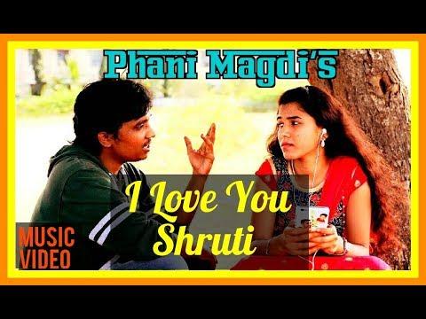 I Love You Shruti Full Music video | Phani Magdi | Telugu Private song