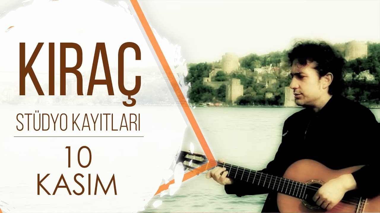 Kıraç'tan 10 Kasım Şarkısı