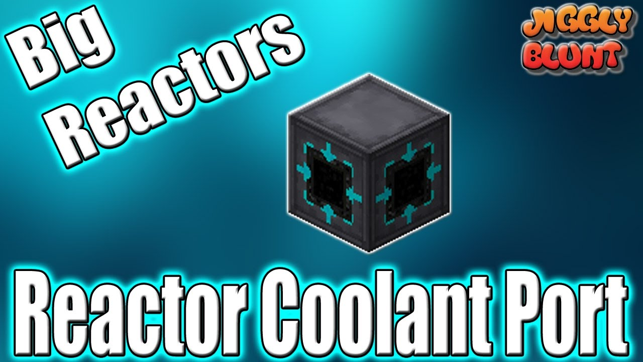 Reactor coolant port big reactors minecraft mod tutorial youtube baditri Choice Image