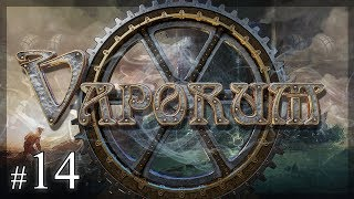 Let's Play Vaporum: High and Low - Episode 14