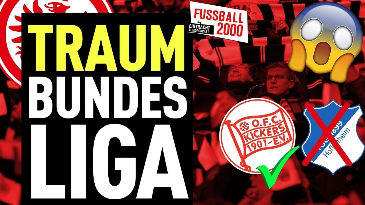 So Sieht Unsere Traumbundesliga Aus Fussball 2000 Der Eintracht Videopodcast