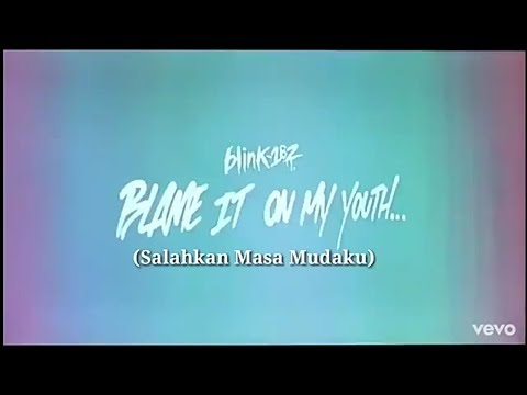 Lirik & terjemahan Indonesia_ Blink 182 - Blame It On My Youth Mp3