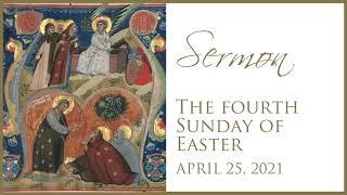 Sermon, Easter 4, April 25, 2021