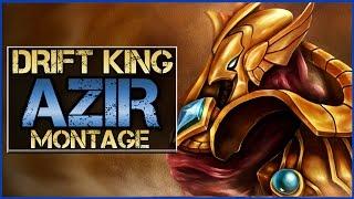 Azir Montage (DRIFT KING) - Best Azir Plays   League of Legends