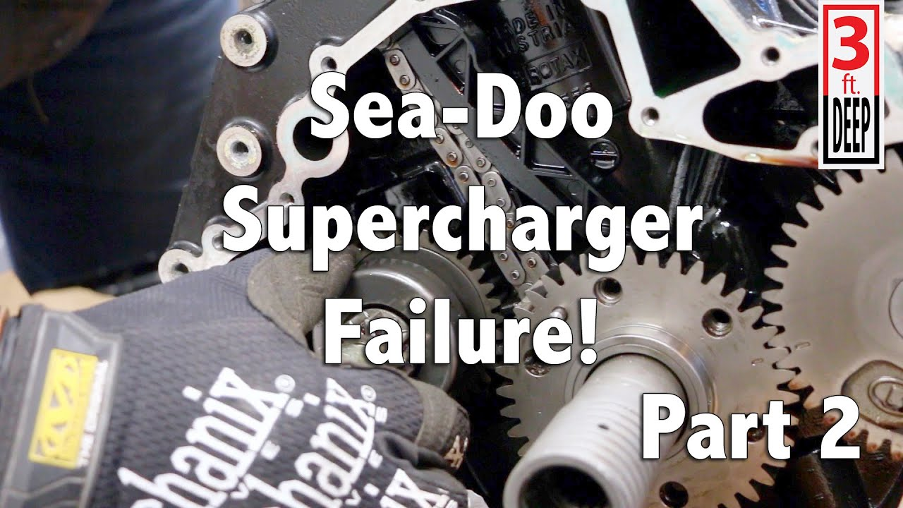 Sea-Doo Supercharger Failure Aftermath Part 2 of 4