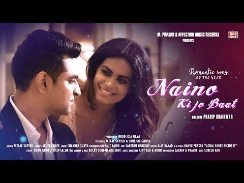 OFFICIAL VIDEO :NAINO KI TO BAAT | Ft. ALTAAF SAYYED & SHUBHRA GHOSH |AFFECTIONMUSIC RECORDS