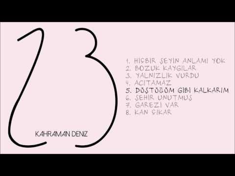 Kahraman Deniz - Düştüğüm Gibi Kalkarım (Official Audio)